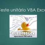 Como realizar teste unitário em Excel VBA