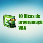 10 Dicas de como programar em VBA Excel