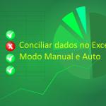 Conciliação de dados no Excel – Manual e Automático