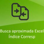 Busca aproximada Excel – Índice Corresp