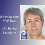 Entrevista com o MVP Excel João Benito Savastano